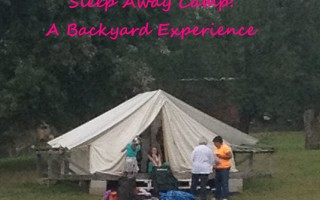 Sleep Away Summer Camp  – A Backyard Experience