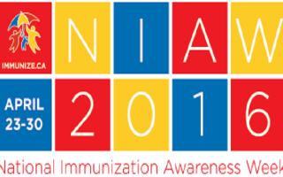 National Immunization Awareness Week on April 23rd to 30th, 2016