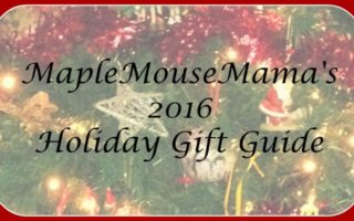 Now Accepting Submissions For The 2016 MapleMouseMama Holiday Gift Guide! #MMMGiftGuide