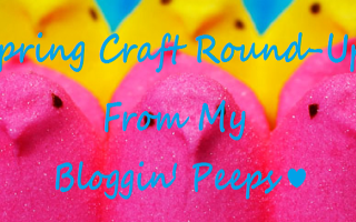15 Cute & Clever Spring Crafts From My Bloggin' Peeps!!