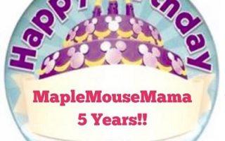 Happy Birthday @MapleMouseMama!! It's Been 5 Years!!! #Blogoversary