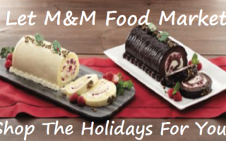 Let M&M Food Market Help You Figure Out The Holidays!